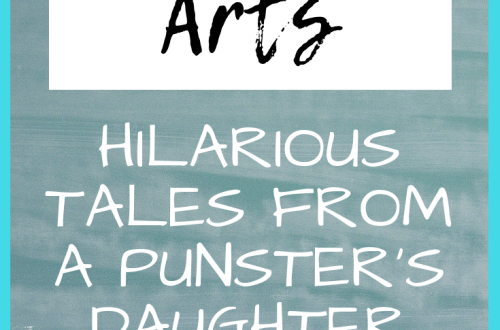 Hilarious Tales From a Punster's Daughter