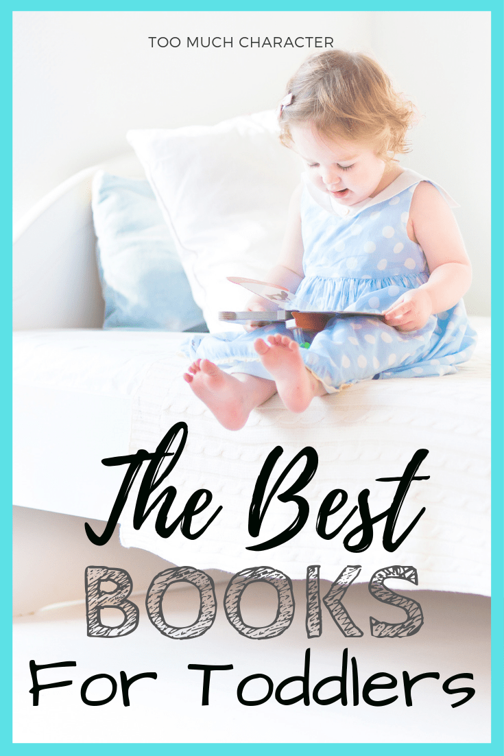 The Best Books For Toddlers - Too Much Character
