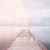 The greateryour stormthe brighteryour rainbow