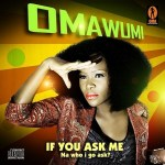 Omawumi Megbele-If You Ask Me official Video