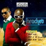 Premiere : Bracket – Me & U
