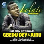 EXCLUSIVE: Isolate – Gbedu Dey + Juru