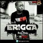 Erigga – Boju Boju ft. Brymo