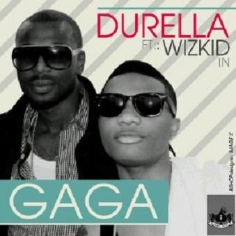 Durella - Gaga ft Wizkid