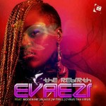Evaezi – Dont Give A F*** Ft. Blaise, Mtrill, Cyrus Tha Virus & Modenine + Evaezi