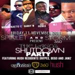 Storm 360 & Spinlet Presents – Lagos Shutdown Party Live IN Jozi Friday 11-11-11