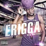 Erigga -Real Matters (Road To Erigma)