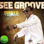 Terry G – See Groove [Part 2]
