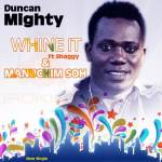 Duncan Mighty – Wine It ft Shaggy + Manuchim Soh