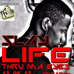 Slay – Life Thru My Eyes
