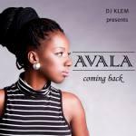 DJ Klem Presents Avala: Coming back