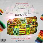 DJ Spinall – Gidi Nite Life Party Mix
