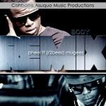 Pheel – Body [Remix] ft Mugeez [R2Bees]