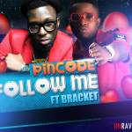 Pincode – Follow Me ft Bracket