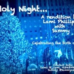 Lami Philliphs & Sammy – Oh Holy Night