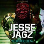 PREMIERE :Jesse Jagz – Murder Dem