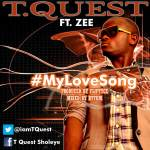 T'Quest – My Love Song ft Zee [Prod By Fliptyce]
