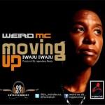 Weird MC – Iwaju Iwaju + Oya Eh ft. Shuley Dee