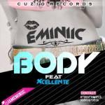 Eminiic – Body ft Xcellente
