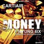 Cartiair – Money ft Yung6ix