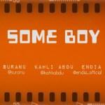 Suranu – Some Boy ft Endia (Of Grip Boiz) & Kahli Abdu