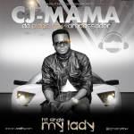 CJ -Mama – My Lady
