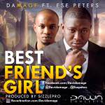 Damage – Best Friend's Girl ft Ese Peters