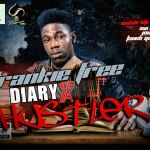 DOWNLOAD: Frankie Free – Diary Of A Hustler [Mixtape]