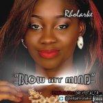 Rholarke – Blow My Mind