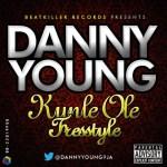 Danny Young – Kunle Ole [Freestyle]