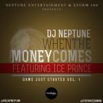DJ Neptune – When The Money Comes f. Ice Prince