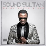 "Sound Sultan ""Me ,My Mouth & Eye"" Album Artwork   Tracklist"