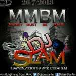 DJ Slam – Money Must Be Made f. Jaywon,Vector & Iceberg Slim