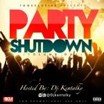 tooXclusive Presents: DJ Kentalky – Party Shutdown Mixtape Volume 1