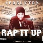 Posly TD – Rap It Up [Prod By Sarz]