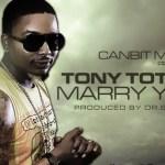 Tony Totch – Marry You