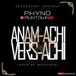 "MUSIC C:   Runtown x Phyno – ""Anamachi Versace"" (THROW BACK)"