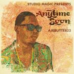 Ajebutter 22 & Studio Magic – Anytime Soon [Album Art + Tracklisting]