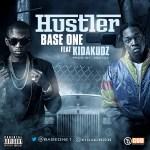 Base One – Hustler ft. Kida Kudz (Prod by Xblaze)