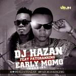 DJ Hazan – Early MoMo (Morning) ft. Patoranking