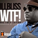 IllBliss – WTF! (Are They Saying) (Prod by Young D)