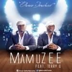 MamuZEE – Oluwa is Involved Ft. Terry G