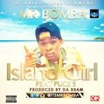 Mr Bomba – Island Girl