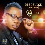 Presh (of KC Presh) – Olegelege (Beautiful)