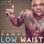 Samad – Low Waist (Prod by Sarz)