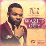 Falz – Wazup Guy (Album Art + Tracklist)