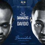 PREMIERE: Danagog – Bamidele ft. Davido (Prod by Shizzi)