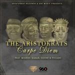 The Aristokrats – Carpe Diem ft. Mojeed, Kamar, Ozone & Pucado
