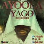 Ayoola – YAGO (Prod by DJ Coublon)