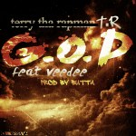 Terry Tha RapMan (T.R) – G.O.D featuring VeeDee